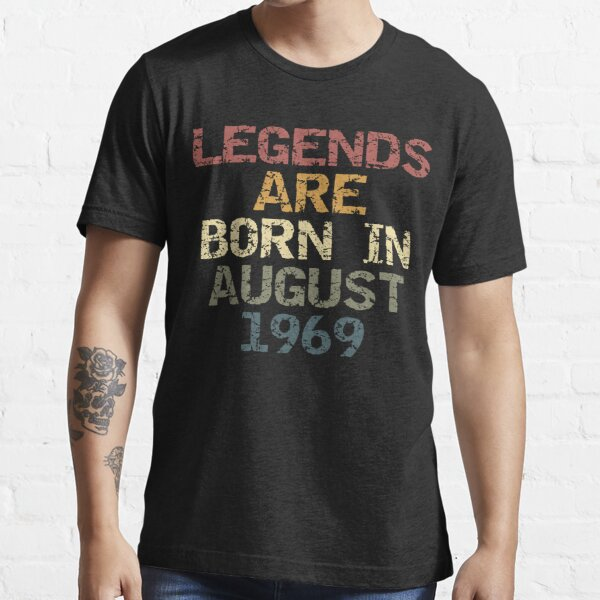 legends are born in august  1969 Essential T-Shirt
