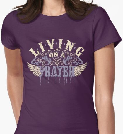 Living On A Prayer Womens Fitted T-Shirt