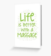 life is better with a massage Greeting Card