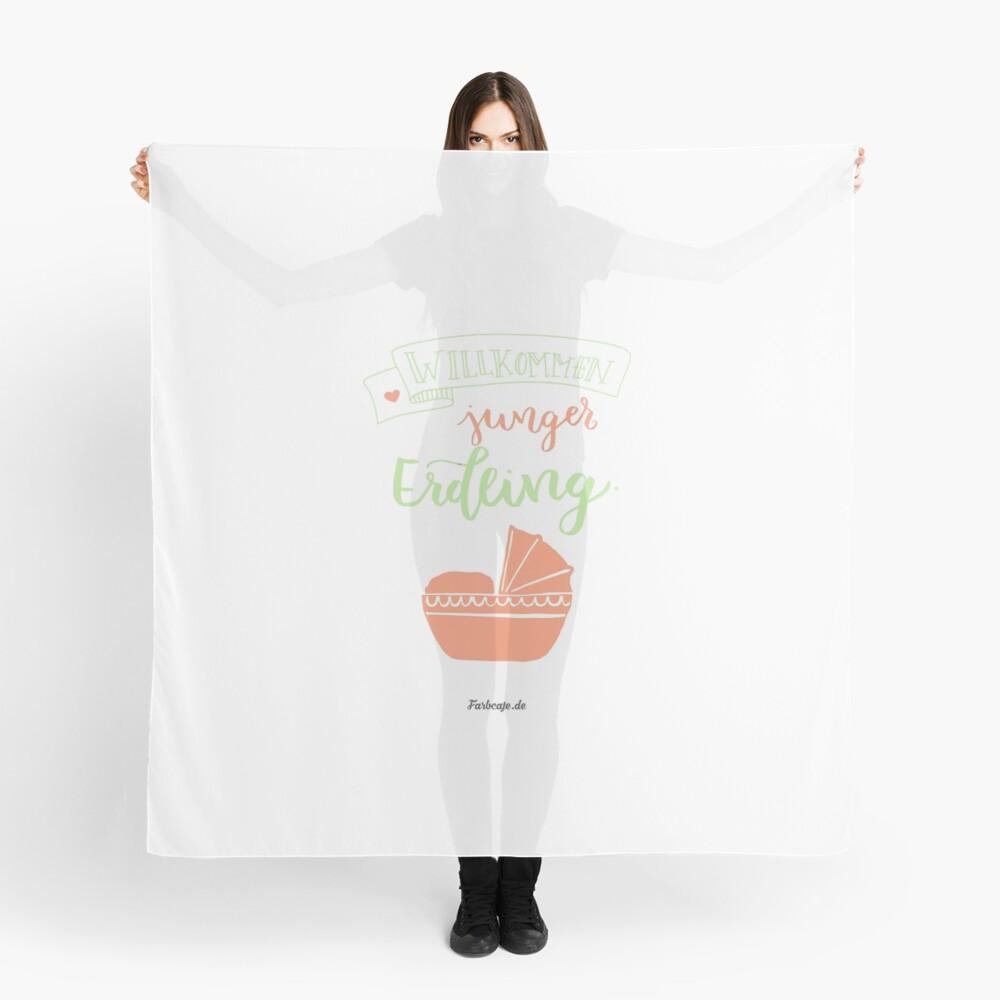 Willkommen junger Erdling Tuch