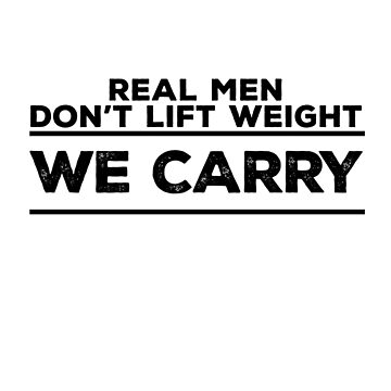 Real Man Carry by SCshirts