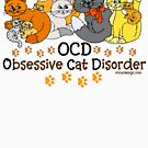 OCD Obsessive Cat Disorder Saying by ironydesigns