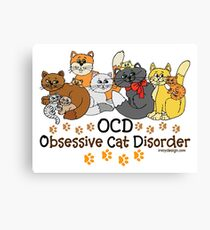 OCD Obsessive Cat Disorder Saying Canvas Print