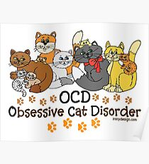 OCD Obsessive Cat Disorder Saying Poster