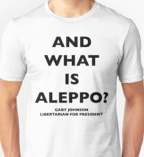 WHAT IS ALEPPO? Unisex T-Shirt
