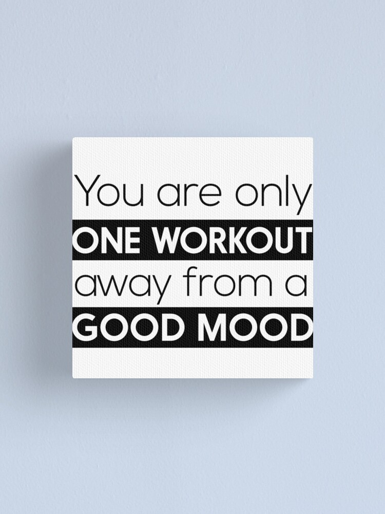 Alternate view of You are only one workout away from a good mood Canvas Print