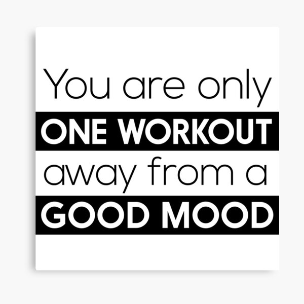You are only one workout away from a good mood Canvas Print