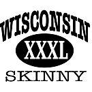 Wisconsin Skinny XXXL Athletic by wisconsinskinny