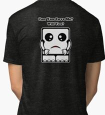 Can You Love Me? Will You? Tri-blend T-Shirt