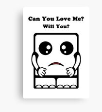Can You Love Me? Will You? Canvas Print