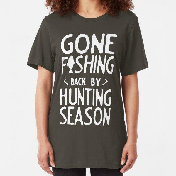 Gone Fishing. Back by hunting season Slim Fit T-Shirt
