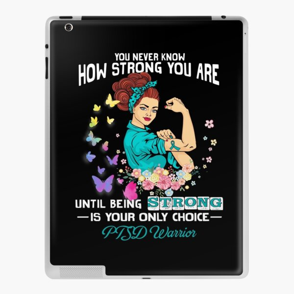 PTSD Warrior You Never Know How Strong You Are iPad Skin