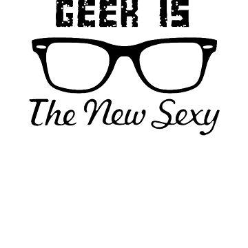 Geek is the new sexy by amillear