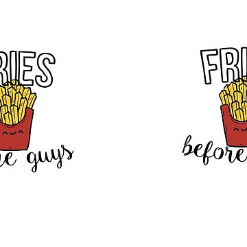 Fries Before Guys Mug by gerby