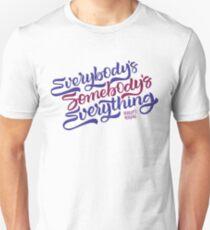 Everybody's Something T-Shirt