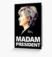 Hillary Clinton Madam President Greeting Card