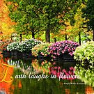 Earth Laughs in Flowers Beautiful Park by Beverly Claire Kaiya