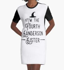 I'm the Fourth Sanderson Sister Graphic T-Shirt Dress