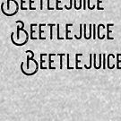 Beetlejuice, Beetlejuice, Beetlejuice von kjanedesigns