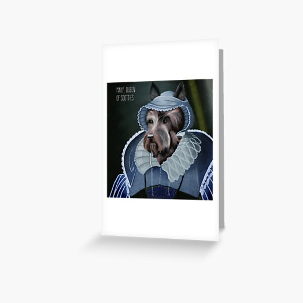 Mary, Queen of Scotties Greeting Card