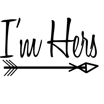 I'm hers (she's mine) design 2/2 by kgraham712