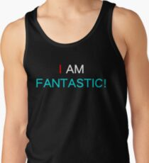 I AM FANTASTIC Tank Top