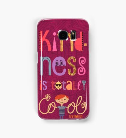Kindness is totally cool Samsung Galaxy Case/Skin
