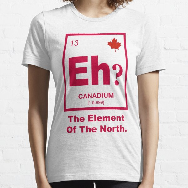 Eh? Elemento canadiense de Canadá Camiseta esencial