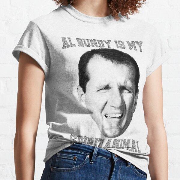 Al Bundy is my spirit animal Classic T-Shirt