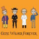 Gene Wilder Forever by garigots