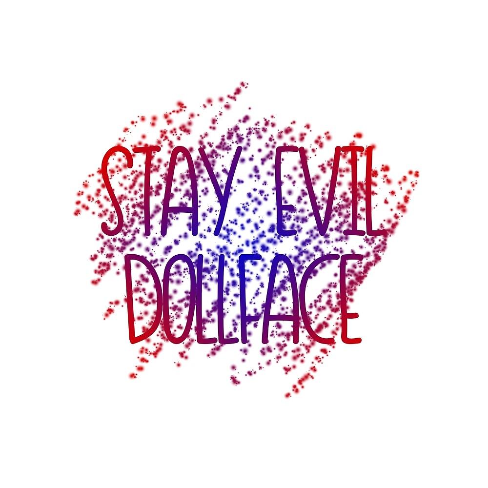 Stay Evil Dollface by novelinkdesigns