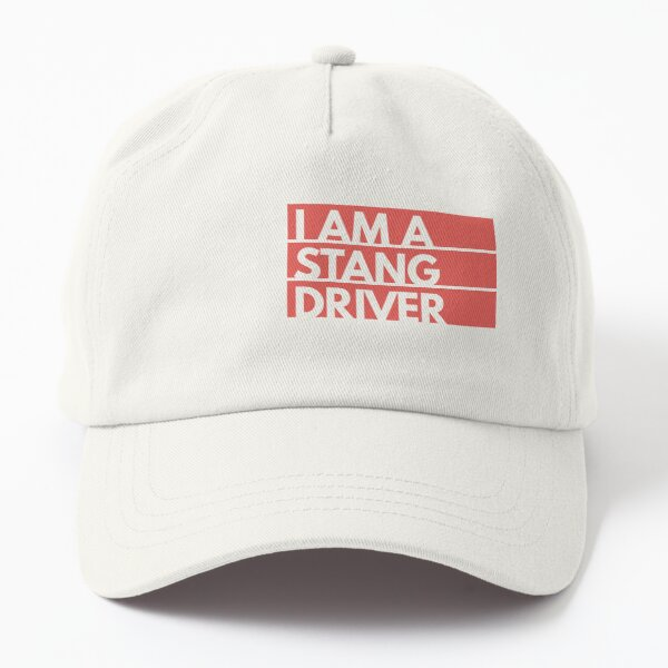 I Am A Stang Driver Dad Hat