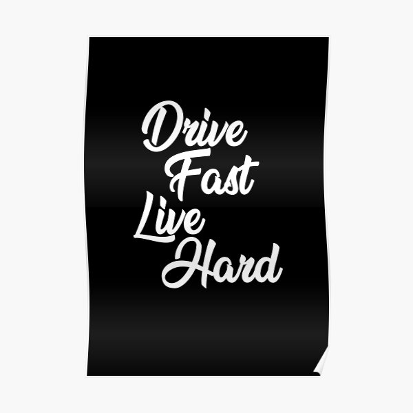 Drive Hard Live Fast fancy Poster