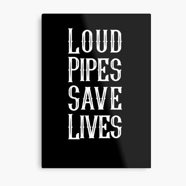 Loud Pipes Save Lives dark Metallbild