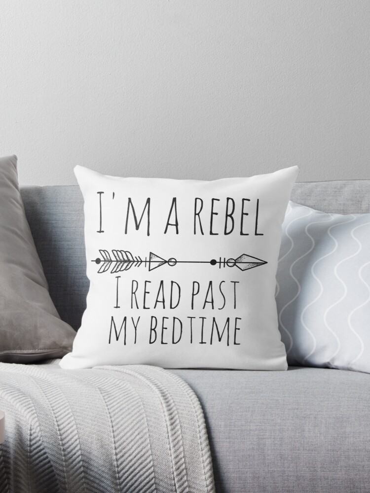 I'm A Rebel - I Read Past My Bedtime by Savant Reader Designs