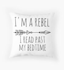 I'm A Rebel - I Read Past My Bedtime Throw Pillow