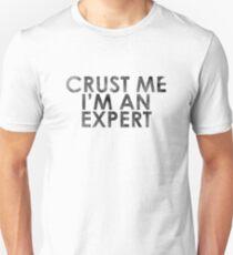 Crust Me I'm An Expert Pizza Shirt T-Shirt