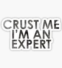 Crust Me I'm An Expert Pizza Shirt Sticker