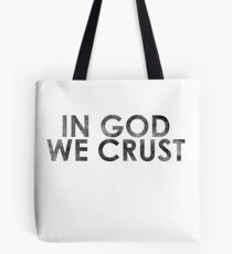 In God We Crust Pizza Shirt Tote Bag