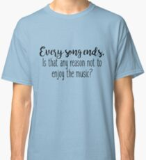 One Tree Hill - Every song ends Classic T-Shirt