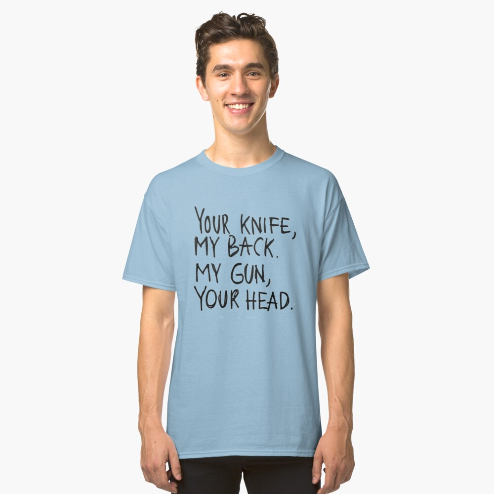 Your Knife My Back Classic T-Shirt Front