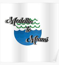 von den Bergen von Medellin bis nach Miami Poster