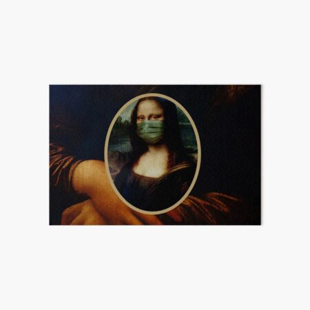 Socially Responsible Mona - Cloth Face Mask, Shirt, Pin (Button), and more! Art Board Print
