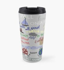 """Knitting Products """"I Will Knit with a Goat..."""" Travel Mug"""