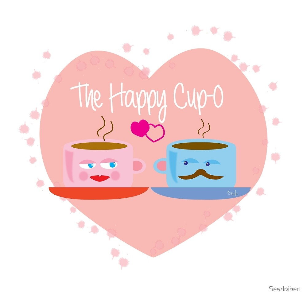 Meet The Happy Cup-O by Seedoiben