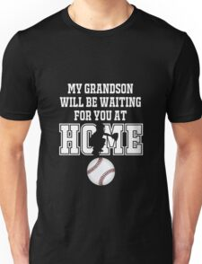 Baseball Catcher Products: My Grandson will be Waiting for You At Home Unisex T-Shirt