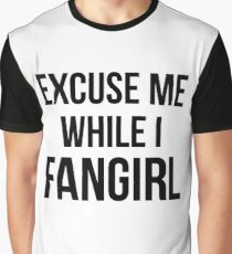 Excuse Me While I Fangirl Graphic T-Shirt