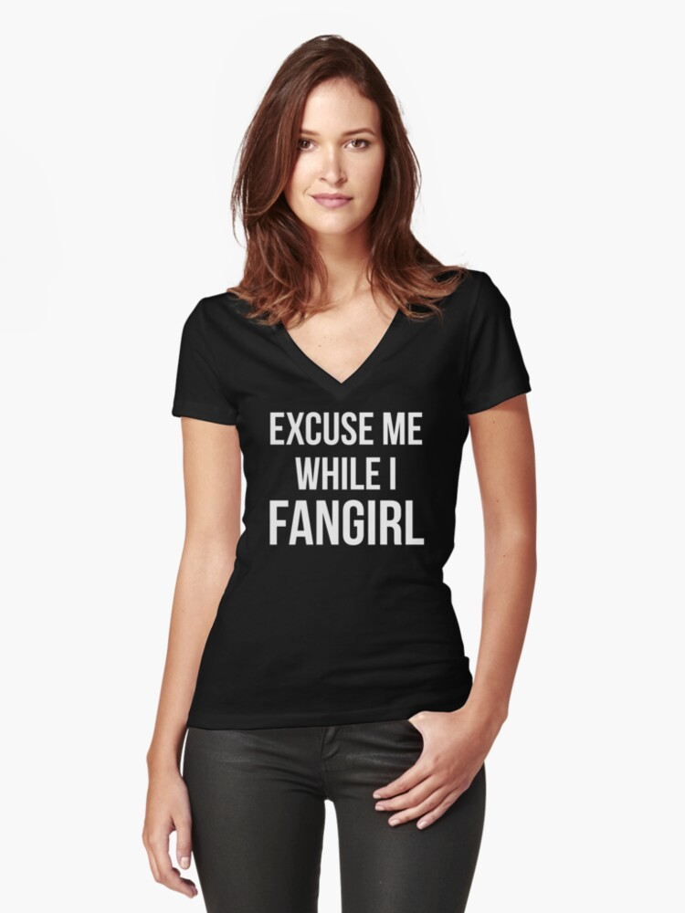 Excuse Me While I Fangirl Women's Fitted V-Neck T-Shirt Front