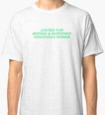 JUSTICE FOR MISSING AND MURDERED INDIGENOUS WOMEN Tee Classic T-Shirt