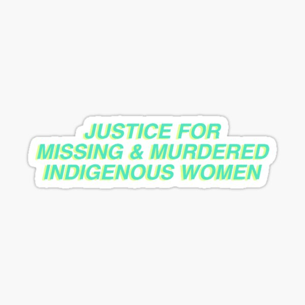 JUSTICE FOR MISSING AND MURDERED INDIGENOUS WOMEN Tee Sticker